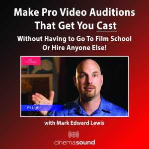 Make Pro Video Auditions That Get You Cast