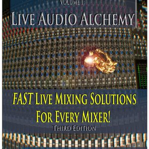 Sound Mixer's Secret Handbook: Live Audio Alchemy PHYSICAL BOOK