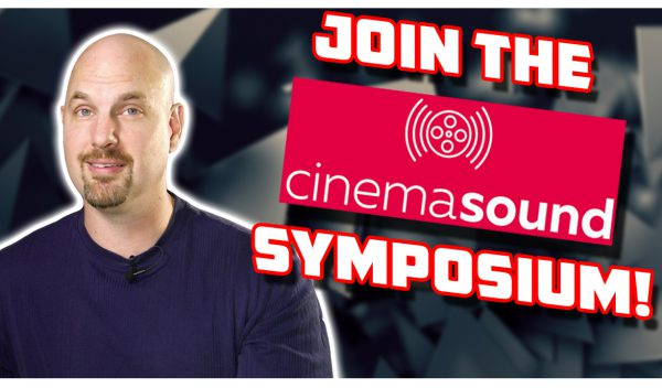 Join us for the Cinema Sound Symposium Every Week!