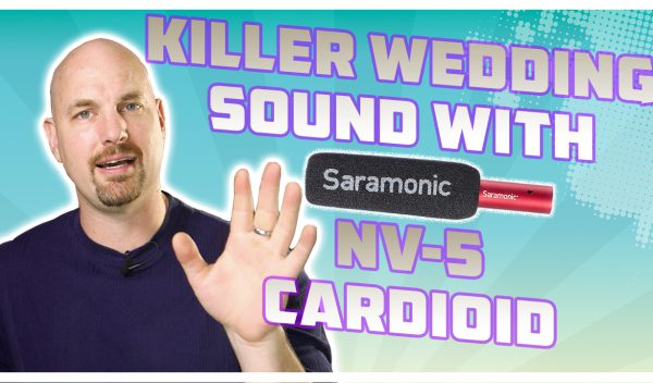 Get Killer Wedding Video Sound with Saramonic NV-5 Cardioid!