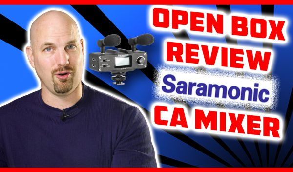 Open Box Review: Saramonic CA Mixer for Dialog!