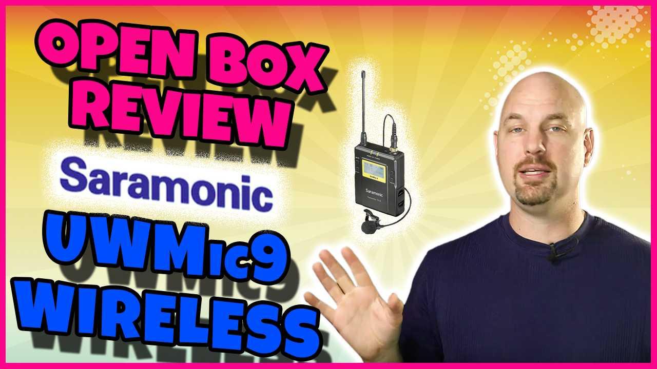 Open Box Review Saramonic UWMic9 Wireless System for Dialog!