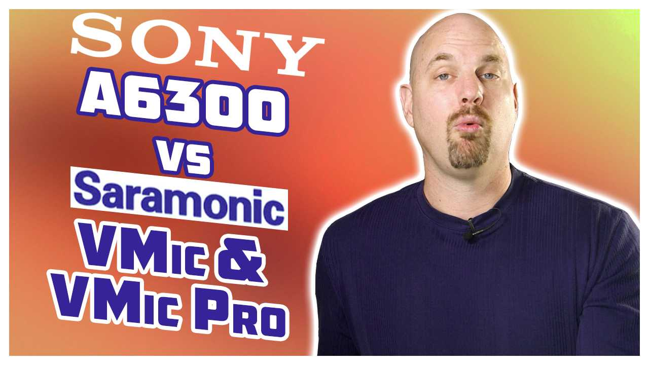 Shootout with Sony A6300, Saramonic Vmic & Vmic Pro for Dialog