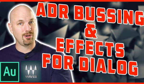 Create ADR Bussing and Effects for Dialog Waves Audio Adobe Audition