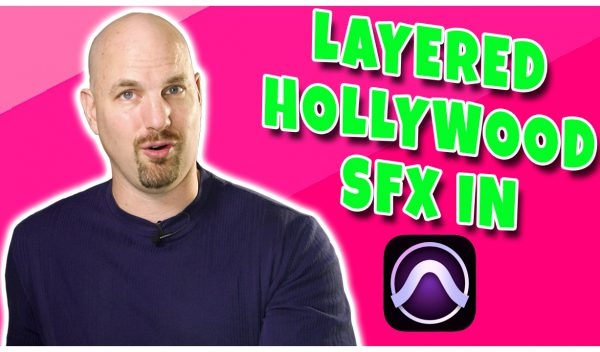 Get Hollywood SFX with Multiple Layers in Pro Tools