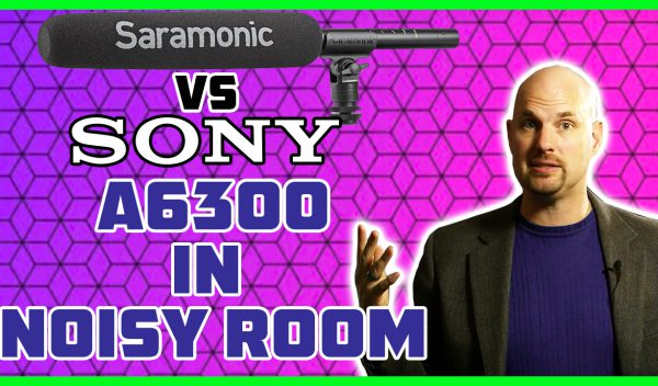 Sony A6300 vs. Saramonic TM-7 Dialog Shootout in Noisy Room!