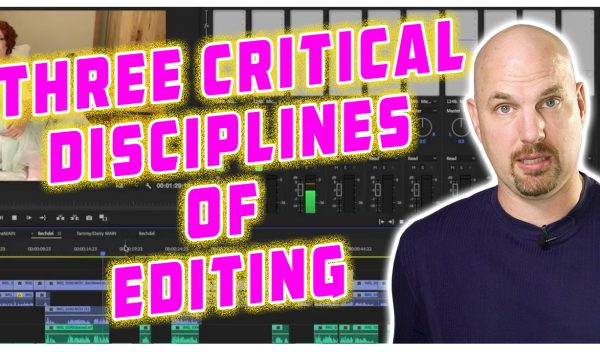 The Three Critical Disciplines of Picture Editing You HAVE to know!