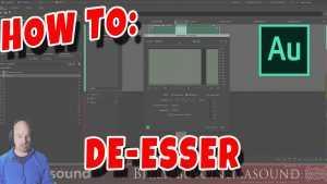Adobe Audition How To: De Esser