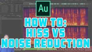 Adobe Audition How To: Hiss Vs Noise Reduction