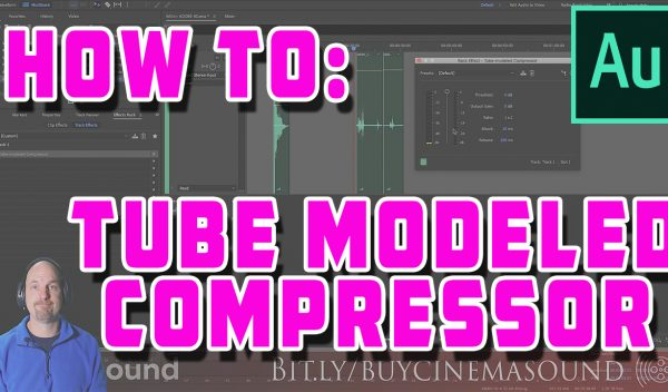 Adobe Audition How To: Tube Modeled Compressor