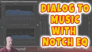 Dialog Mixing How To: Dialog to Music with Notch EQ