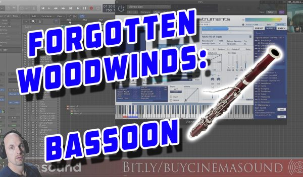 Film Scoring How To: Using Bassoon – Forgotten Woodwinds