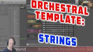 Film Scoring How To: Orchestral Template Strings