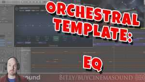 Film Scoring How To: Orchestra Template EQ