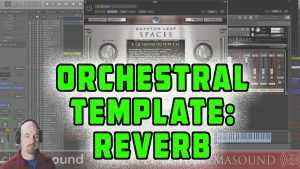 Film Scoring How To: Orchestra Template Reverb