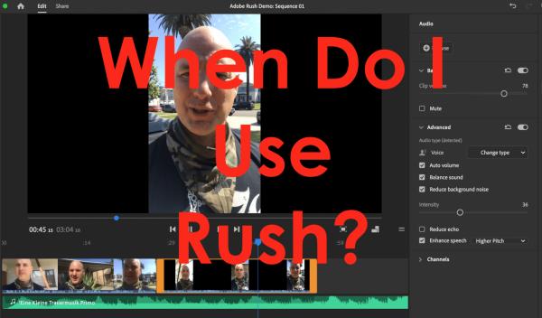 When Should I Use Adobe Rush?