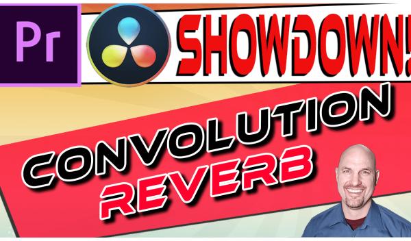 Premiere Vs. Resolve SHOWDOWN: Best Convolution Reverb